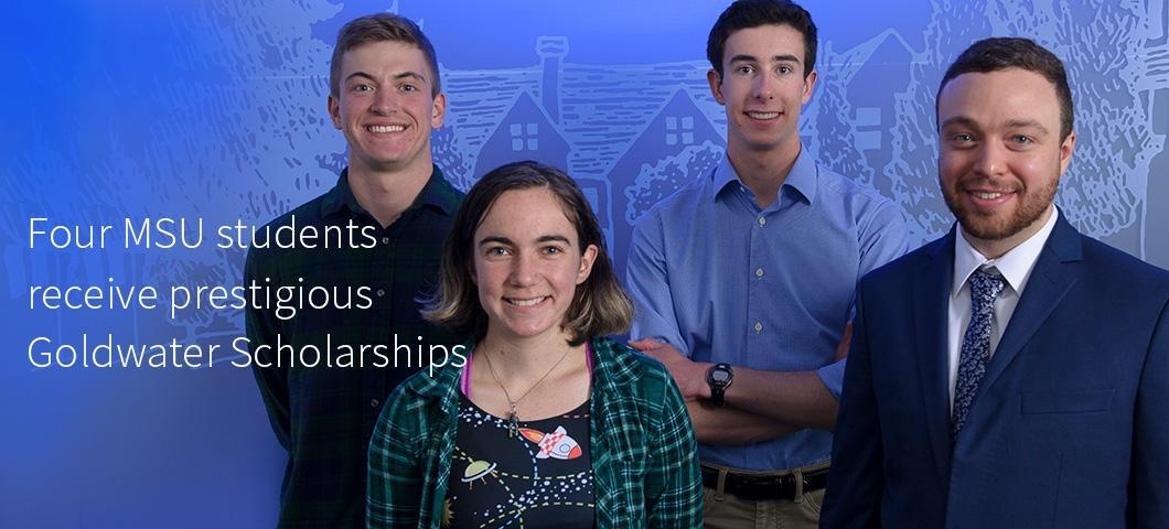 Four MSU students receive the prestigious Goldwater Scholarship