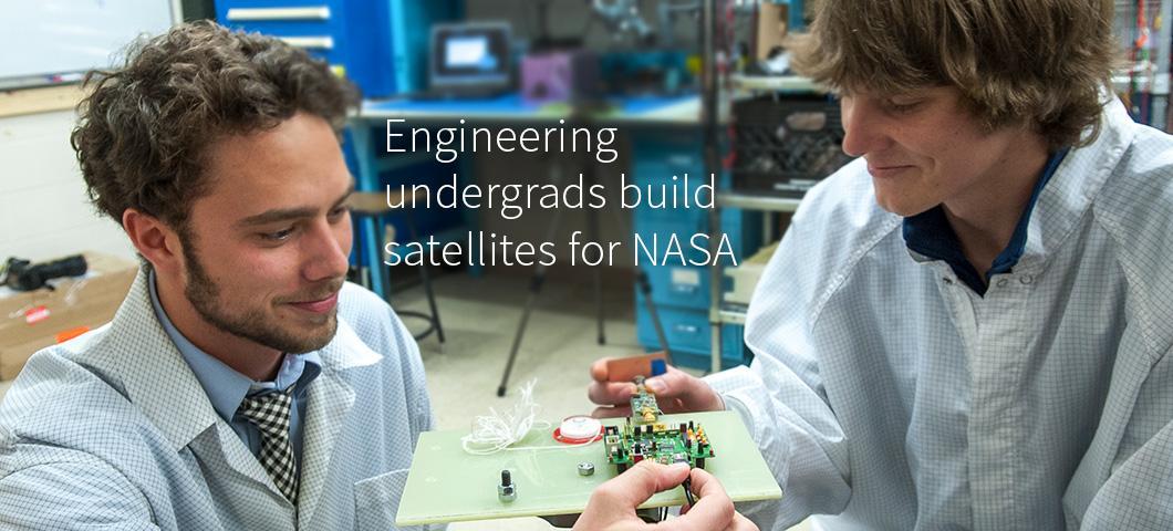 Engineering undergrads build satellites for NASA