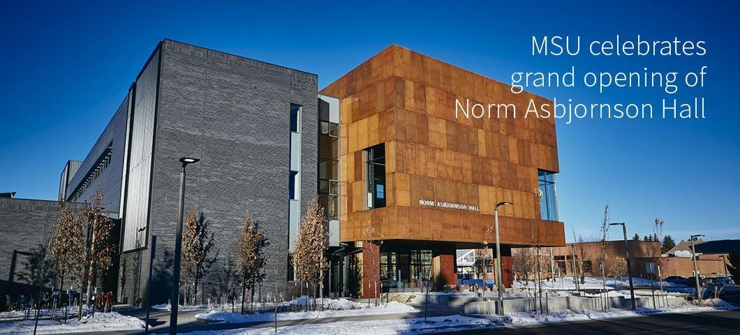 MSU celebrates grand opening of Norm Asbjornson Hall