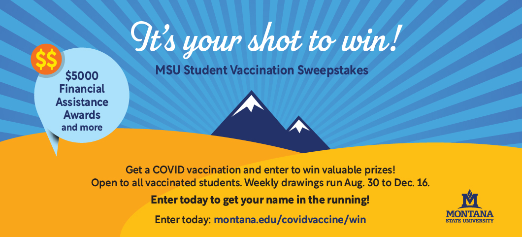 Get a COVID vaccine and enter to win. All entries receive an instant $10 credit on your CatCard and will be entered to win prizes such as $5000 financial assistance awards, a season ski pass, and other valuable prizes. Drawings will be held weekly from Aug. 30 to Dec. 16 and are open to all vaccinated students.