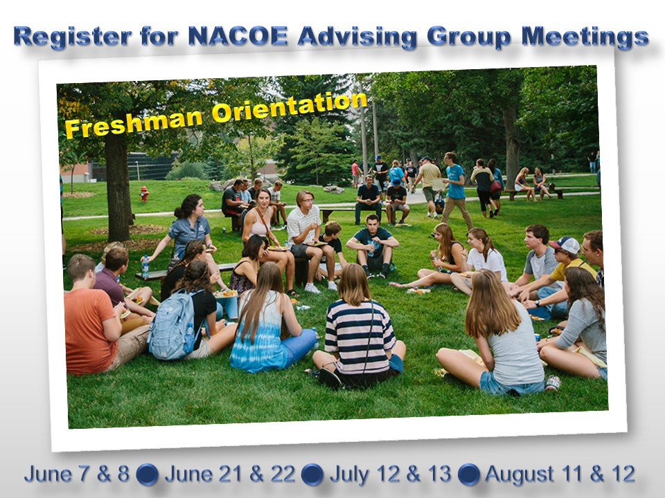 Link to registration forms for the NACOE Welcome and Academic Advising Sessions on Days 1 and 2 of Orientation Week. (Registration is Required to attend live sessions.)