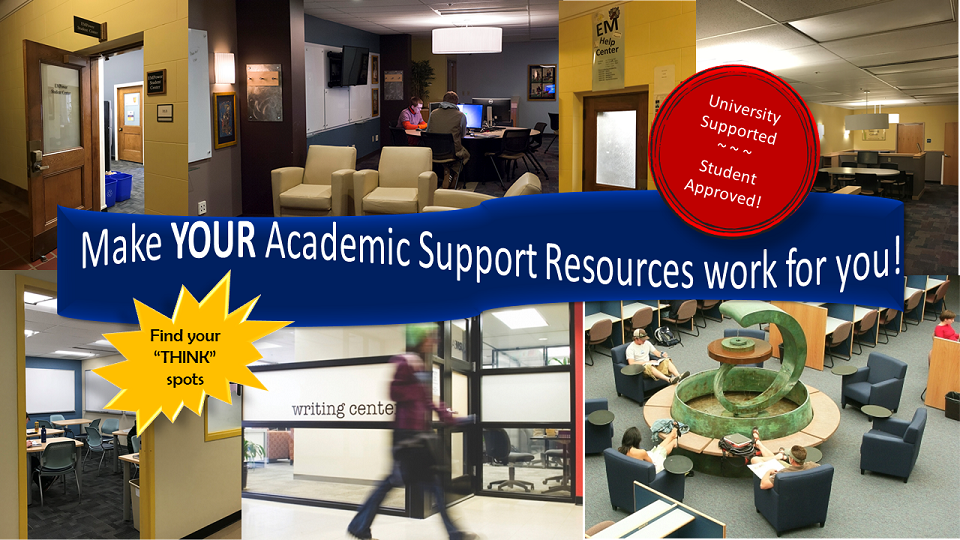 Find resources on campus and online to help support your success. Click here for more information.